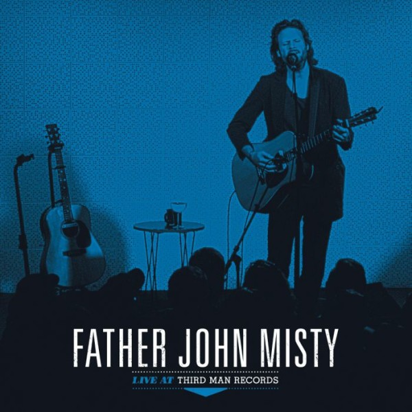 Father John Misty: Live At Third Man Records - out September 28th via Third Man Records