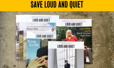 Loud and Quiet Magazine Ask For Readers' Help During Covid-19 Pandemic