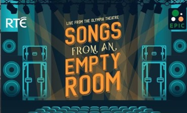 RTÉ Announces 'Songs From an Empty Room' Virtual Concert