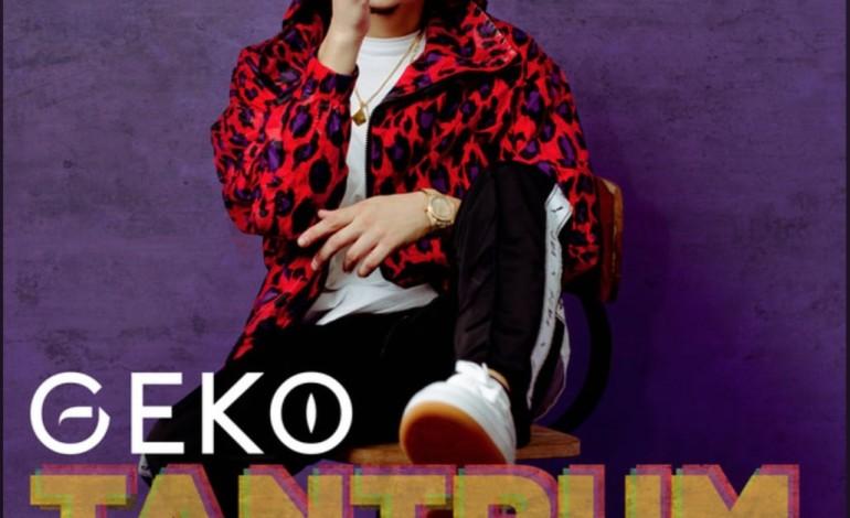 Geko Releases New Single, 'Tantrum'