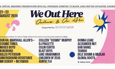 We Out Here Digital Festival Taking Place This Weekend