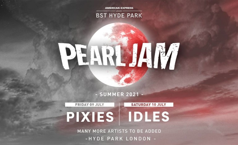 Pearl Jam Announced as Headliners For London's BST Hyde Park 2021