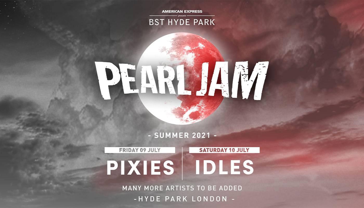 Pearl Jam Announced as Headliners For London's BST Hyde Park 2021