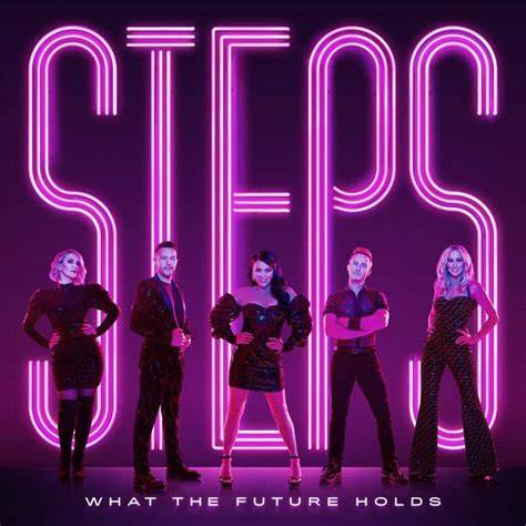 Steps Release New Album 'What The Future Holds' and Announce More Tour Dates for 2021