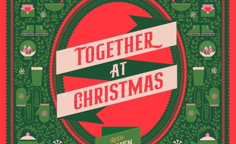 Irish Women in Harmony Release New Christmas Single 'Together at Christmas'